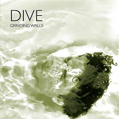 Dive - Grinding Walls