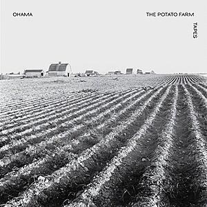 Ohama - Potato Farm Tapes
