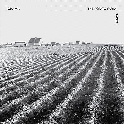 Ohama - Potato Farm Tapes