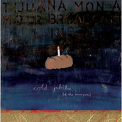 Tijuana Mon Amour Broadcasting Inc. - Cold Jubilee (Of The Snowqueen)