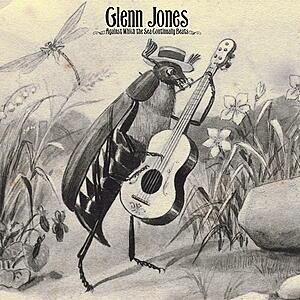 Glenn Jones - Against Which The Sea Continually Beats
