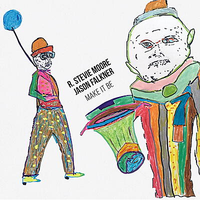 R. Stevie Moore and Jason Falkner - Make It Be