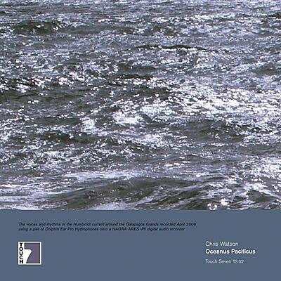 Chris Watson - Oceanus Pacificus