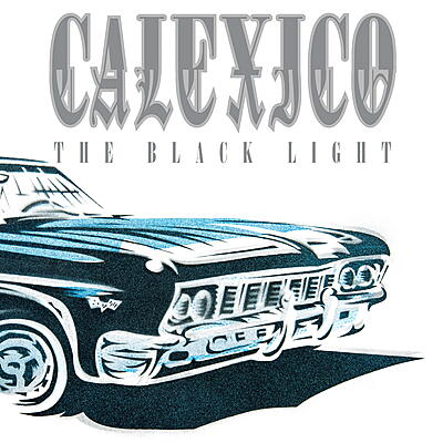 Calexico - The Black Light (20th Anniversary Edition)