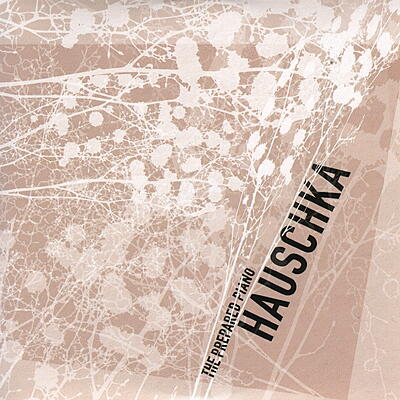 Hauschka - The Prepared Piano