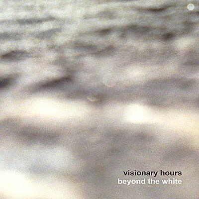 Visionary Hours - Beyond the White