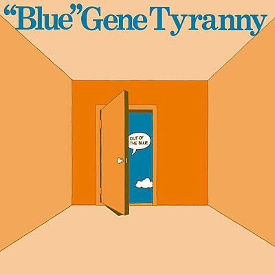 """Blue"" Gene Tyranny - Out Of The Blue"