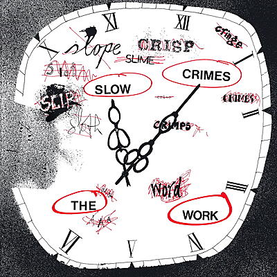 The Work - Slow Crimes