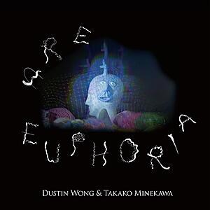 Dustin Wong & Takako Minekawa - Are Euphoria