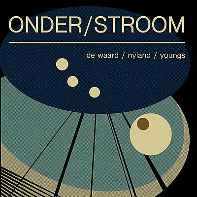 Frans de Waard / Peter Johan Nÿland / Richard Youngs - Onder/Stroom