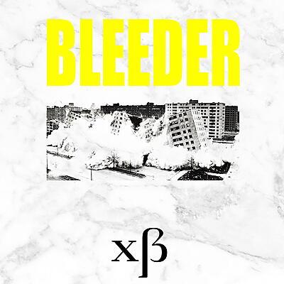 xß - Bleeder