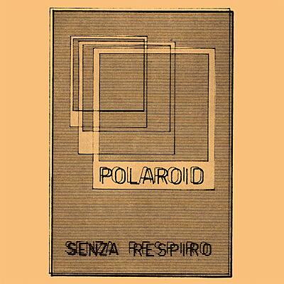 Polaroid - Senza Respiro