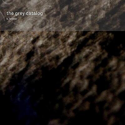 K. Leimer - The Grey Catalog