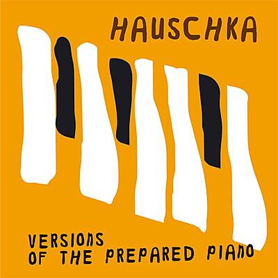 Hauschka - Versions Of The Prepared Piano