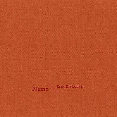 Erik K Skodvin - Flame