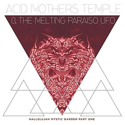 Acid Mothers Temple & The Melting Paraiso UFO - Hallelujah Mystic Garden Part 1