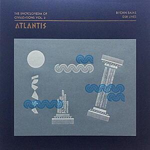 Bitchin Bajas / DSR Lines - The Encyclopedia of Civilizations vol. 2: Atlantis