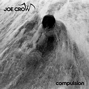 Joe Crow - Compulsion EP