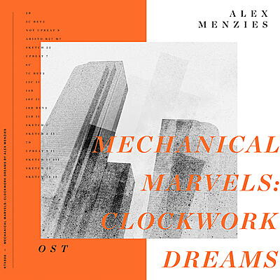 Alex Menzies - Mechanical Marvels: Clockwork Dreams