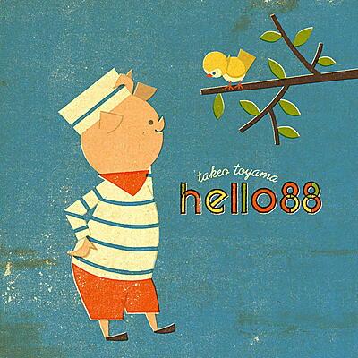 Takeo Toyama - Hello 88