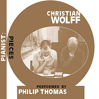 Christian Wolff - Pianist: Pieces (performed by Philip Thomas)