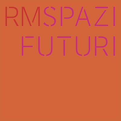 RM - Spazi Futuri
