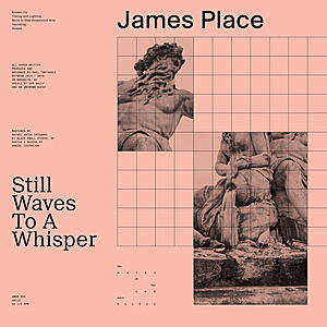 James Place - Still Waves To A Whisper