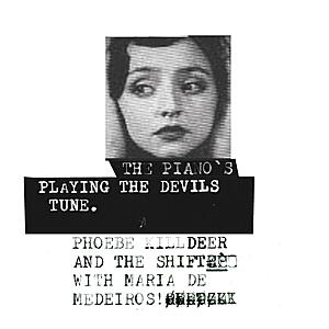 Phoebe Killdeer & The Shift With Maria de Medeiros - The Piano's Playing The Devils Tune