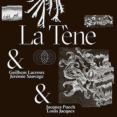La Tène & Jacques Puech and Louis Jacques & Jérémie Sauvage and Guilhem Lacroux - Abandonnée / Maléja