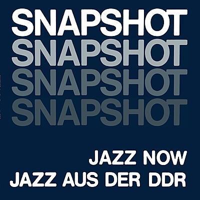Various Artists - Snapshot: Jazz Now - Jazz aus der DDR