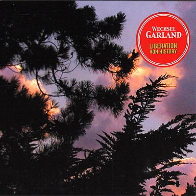 Wechsel Garland - Liberation Von History