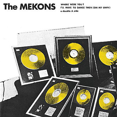 The Mekons - Where Were You?