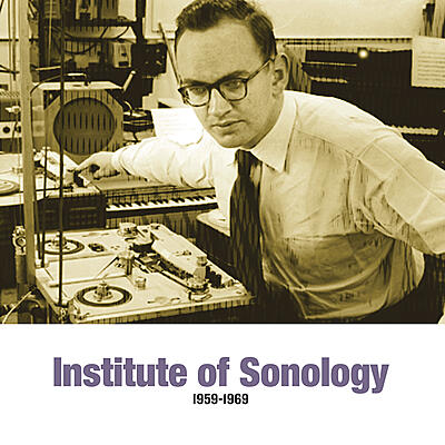 Various Artists - Institute Of Sonology 1959-1969