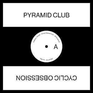 Pyramid Club - Cyclic Obsession