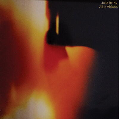 Julia Reidy - All Is Ablaze