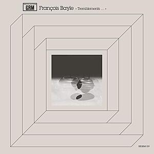 François Bayle - Tremblement De Terre Très Doux & Toupie Dans Le Ciel
