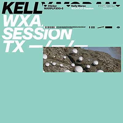 Kelly Moran - WXAXRXP Session