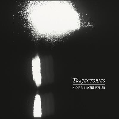 Michael Vincent Waller - Trajectories
