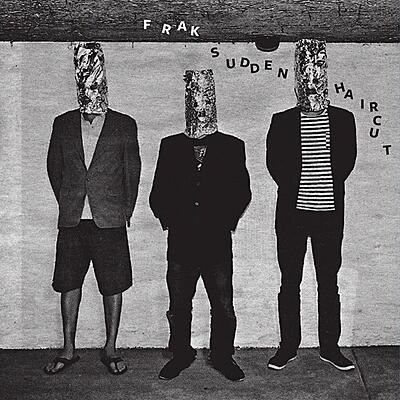 Frak - Sudden Haircut EP