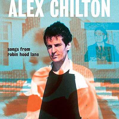 Alex Chilton - Songs From Robin Hood Lane