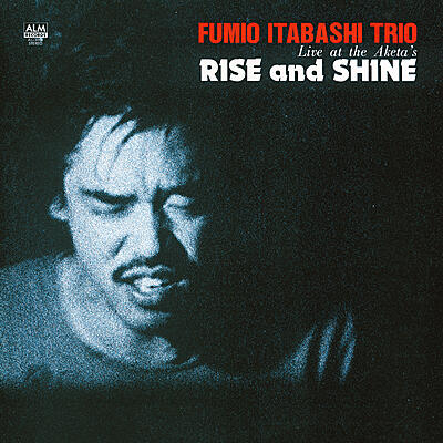 Fumio Itabashi Trio - Rise And Shine - Live At The Aketa's