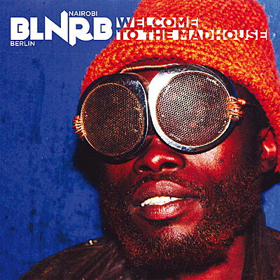 Various Artists - BLNRB – Welcome To The Madhouse