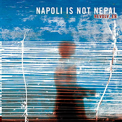 Napoli Is Not Nepal - Revolv_er