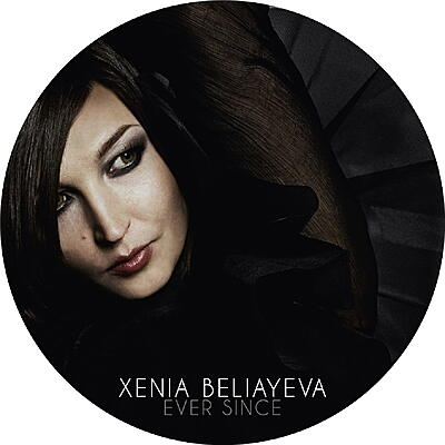 Xenia Beliayeva - Ever Since