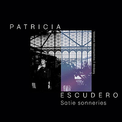 Patricia Escudero - Satie Sonneries