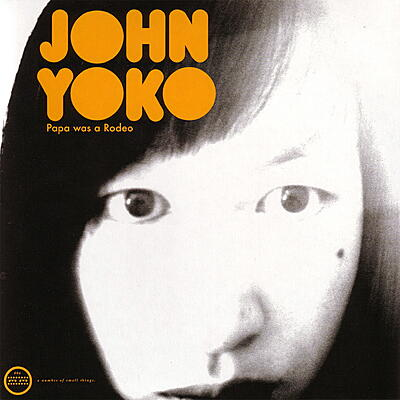 John Yoko - Papa Was A Rodeo/ Morning Paper
