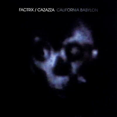 Factrix / Cazazza - California Babylon