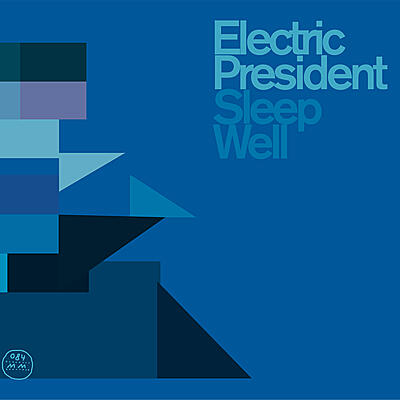 Electric President - Sleep Well