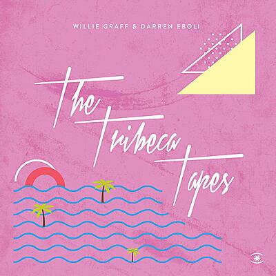 Willie Graff & Darren Eboli - The Tribeca Tapes