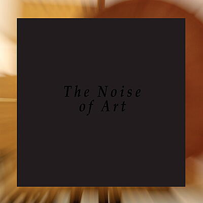 The Noise Of Art (Blixa Bargeld, Luciano Chessa, Fred Möpert,Opening Performance Orchestra) - Works For Intonarumori (Premiere Recordings)